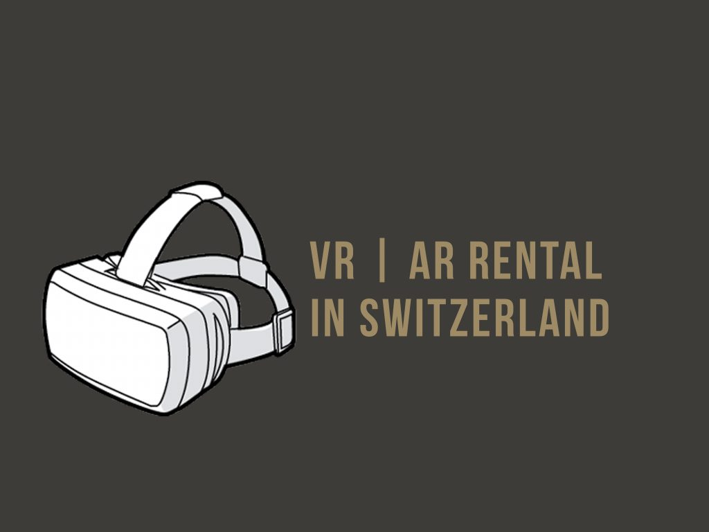 vr ar rental in Switzerland